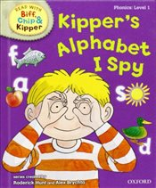 Oxford Reading Tree Read With Biff, Chip, and Kipper: Phonics: Level 1: Kippers Alphabet I Spy - Hunt, Mr Roderick