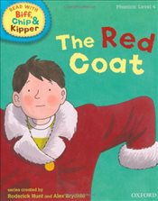 Oxford Reading Tree Read With Biff, Chip, and Kipper: Phonics: Level 4: The Red Coat - Hunt, Mr Roderick