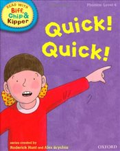Oxford Reading Tree Read With Biff, Chip, and Kipper: Phonics: Level 4: Quick! Quick! - Hunt, Mr Roderick