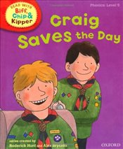 Oxford Reading Tree Read With Biff, Chip, and Kipper: Phonics: Level 5: Craig Saves the Day - Hunt, Mr Roderick