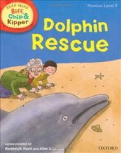 Oxford Reading Tree Read With Biff, Chip, and Kipper: Phonics: Level 5: Dolphin Rescue (Ort) - Hunt, Mr Roderick