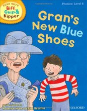Oxford Reading Tree Read With Biff, Chip, and Kipper: Phonics: Level 6: Grans New Blue Shoes (Ort) - Hunt, Mr Roderick