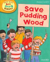 Oxford Reading Tree Read With Biff, Chip, and Kipper: Phonics: Level 6: Save Pudding Wood (Ort) - Hunt, Mr Roderick