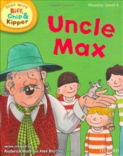 Oxford Reading Tree Read With Biff, Chip, and Kipper: Phonics: Level 6: Uncle Max (Ort) - Hunt, Mr Roderick