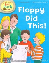 Oxford Reading Tree Read With Biff, Chip, and Kipper: First Stories: Level 1: Floppy Did This - Hunt, Mr Roderick