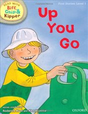 Oxford Reading Tree Read With Biff, Chip, and Kipper: First Stories: Level 1: Up You Go (Ort) - Hunt, Mr Roderick