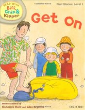 Oxford Reading Tree Read With Biff, Chip, and Kipper: First Stories: Level 1: Get On - Hunt, Mr Roderick
