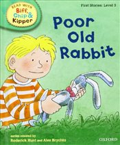 Oxford Reading Tree Read With Biff, Chip, and Kipper: First Stories: Level 3: Poor Old Rabbit (Read  - Hunt, Mr Roderick