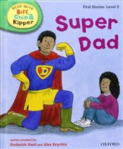 Oxford Reading Tree Read With Biff, Chip, and Kipper: First Stories: Level 3: Super Dad (Read at Hom - Hunt, Mr Roderick