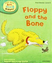 Oxford Reading Tree Read With Biff, Chip, and Kipper: First Stories: Level 3: Floppy and the Bone (R - Hunt, Mr Roderick