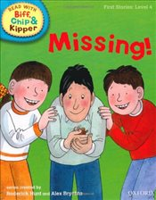 Oxford Reading Tree Read With Biff, Chip, and Kipper: First Stories: Level 4: Missing! - Hunt, Mr Roderick