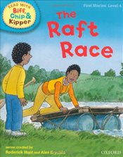 Oxford Reading Tree Read With Biff, Chip, and Kipper: First Stories: Level 4: The Raft Race (Ort) - Hunt, Mr Roderick