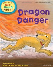 Oxford Reading Tree Read With Biff, Chip, and Kipper: First Stories: Level 4: Dragon Danger - Hunt, Mr Roderick