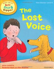 Oxford Reading Tree Read With Biff, Chip, and Kipper: First Stories: Level 6: The Lost Voice (Read a - Hunt, Mr Roderick