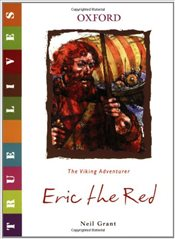 True Lives: Eric the Red - Grant, Neil