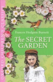 Secret Garden: Oxford Childrens Classics - Burnett, Frances Hodgson