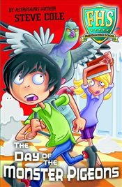 Day of the Monster Pigeons (Freekham High School) - Cole, Steve