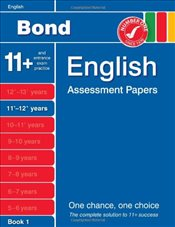 Bond English Assessment Papers 11+-12+ years Book 1 - Bond, J M
