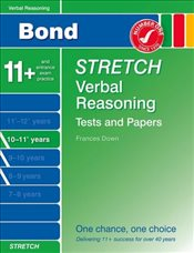 Bond Stretch Verbal Reasoning Tests and Papers 10-11+ years - Down, Frances