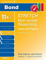 Bond Stretch Non-Verbal Reasoning Tests and Papers 10-11+ years - Down, Frances