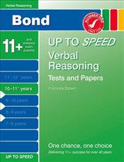 Bond Up to Speed Verbal Reasoning Tests and Papers 10-11+ years - Down, Frances