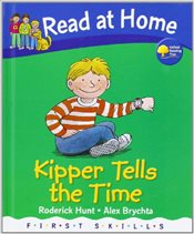 Read at Home: First Skills: Kipper Tells the Time - Hunt, Roderick