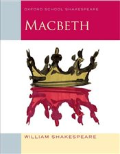 Macbeth: Oxford School Shakespeare - Shakespeare, William