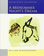 Midsummer Nights Dream (2009 edition): Oxford School Shakespeare - Shakespeare, William