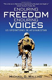 Enduring Freedom, Enduring Voices  - Walling, Michael G.