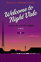 Welcome to Night Vale - Fink, Joseph