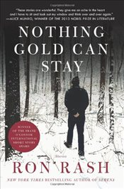 Nothing Gold Can Stay: Stories - Rash, Ron