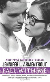 Fall With Me - Armentrout, Jennifer L.