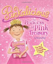Pinkalicious: The Princess of Pink Treasury - Kann, Victoria
