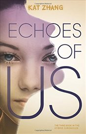Echoes of Us (Hybrid Chronicles) - Zhang, Kat