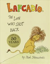 Uncle Shelbys Story of Lafcadio, the Lion Who Shot Back - Silverstein, Shel