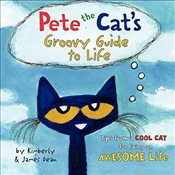 Pete the Cats Groovy Guide to Life - Dean, James