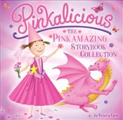 Pinkalicious: The Pinkamazing Storybook Collection - Kann, Victoria