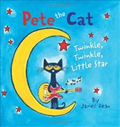Pete the Cat : Twinkle, Twinkle, Little Star - Dean, James