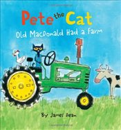 Pete the Cat: Old MacDonald Had a Farm - Dean, James