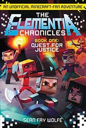 Elementia Chronicles Book 1: Quest for Justice - Wolfe, Sean Fay