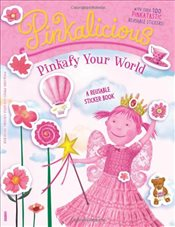 Pinkalicious: Pinkafy Your World: A Reusable Sticker Book - Kann, Victoria