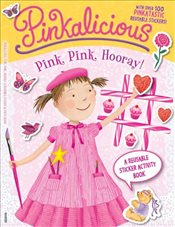 Pinkalicious: Pink, Pink, Hooray!: A Reusable Sticker Activity Book - Kann, Victoria