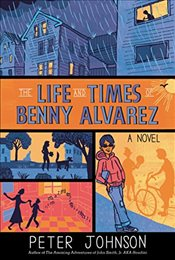 Life and Times of Benny Alvarez - Johnson, Peter