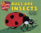 Bugs Are Insects (Lets-Read-and-Find-Out Science 1) - Rockwell, Anne