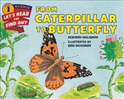From Caterpillar to Butterfly (Lets-Read-and-Find-Out Science 1) - Heiligman, Deborah