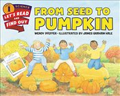 From Seed to Pumpkin (Lets-Read-and-Find-Out Science 1) - Pfeffer, Wendy