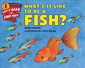 Whats It Like to Be a Fish? (Lets-Read-and-Find-Out Science 1) - Pfeffer, Wendy