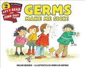 Germs Make Me Sick! (Lets-Read-and-Find-Out Science 2) - Berger, Melvin