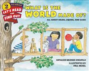 What Is the World Made Of?: All About Solids, Liquids, and Gases (Lets-Read-and-Find-Out Science 2) - Zoehfeld, Kathleen Weidner