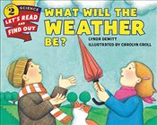 What Will the Weather Be? (Lets-Read-and-Find-Out Science 2) - DeWitt, Lynda